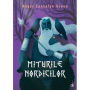Miturile nordicilor - Roger Lancelyn Green