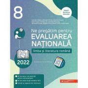 Ne pregătim pentru Evaluarea Națională 2022. Limba și literatura română, clasa a VIII-a - Camelia Sapoiu