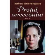 Pretul succesului, vol. 1 - Barbara Taylor Bradford