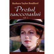 Pretul succesului, vol. 2 - Barbara Taylor Bradford