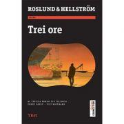Trei ore - Anders Roslund