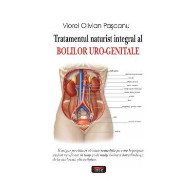 Tratamentul naturist integral al bolilor Uro-Genitale