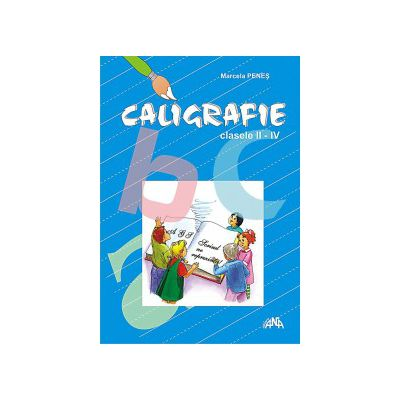 Caligrafie - Clasa - II-IV