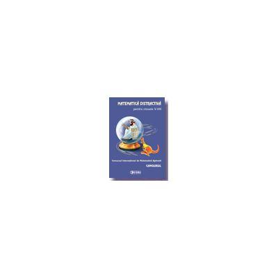 Matematica distractiva pentru clasele V-VIII - Concursul International de Matematica Aplicata - Cangurul