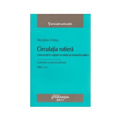 Circulatia rutiera - Contraventii la regimul circulatiei pe drumurile publice(editia a II-a)