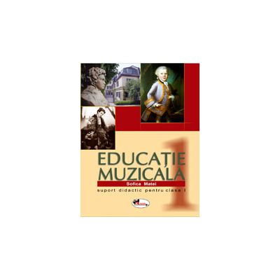 Educatie Muzicala - Suport didactic pentru clasa I