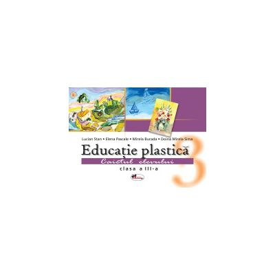 Educatie plastica - Caietul elevului - Clasa a III-a