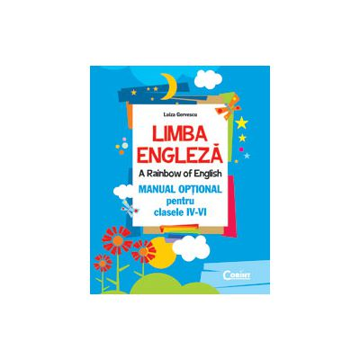 Limba Engleza - A rainbow of english - Manual optional pentru clasele IV-VI
