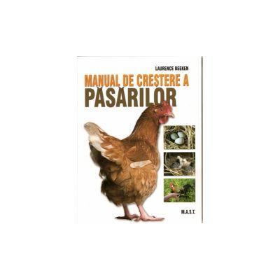 Manual de crestere a pasarilor - Ghid complet, pas cu pas de crestere a pasarilor