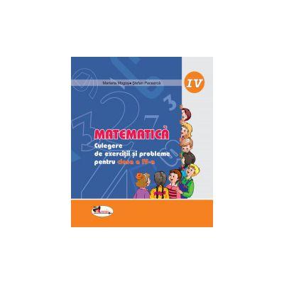 Matematica - Culegere de exercitii si probleme pentru clasa a IV-a