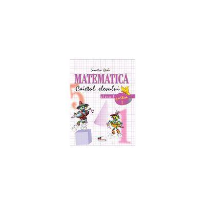 Matematica - Clasa I - Caietul elevului - Partea I