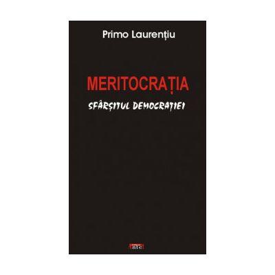 Meritocratia - Sfarsitul Democratiei