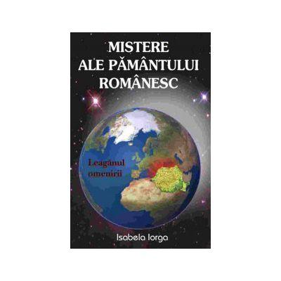 Mistere ale Pamantului Romanesc