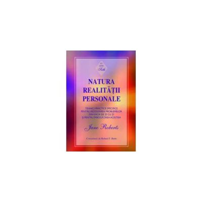 Natura realitatii personale. O carte Seth