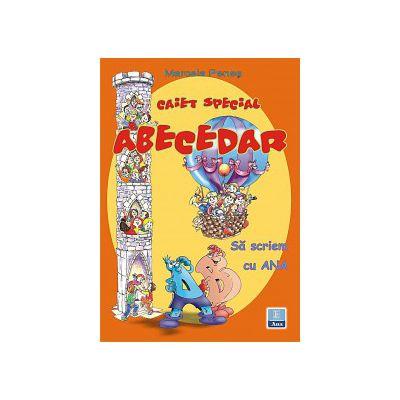 Caiet special Abecedar - Sa scriem cu Ana