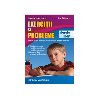 Exercitii si probleme - Pentru clasa, cercuri si concursuri de matematica - Clasele III-IV