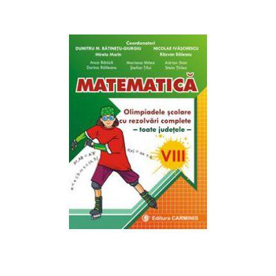 Matematica - Olimpiadele scolare toate judetele, rezolvari complete - Clasa a VIII-a
