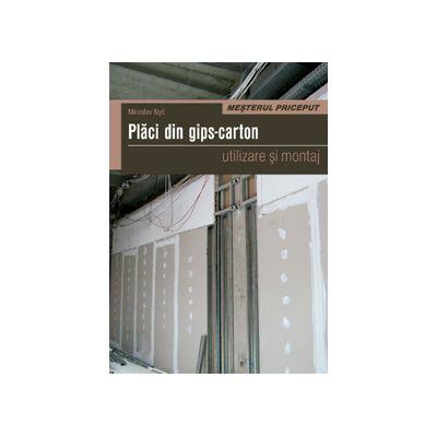 Placi din ghips carton - Utilizare si montaj