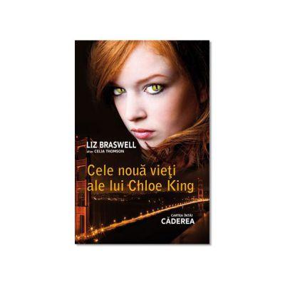 Cele noua vieti ale lui Chloe King - Cartea intai din seria ''Caderea''