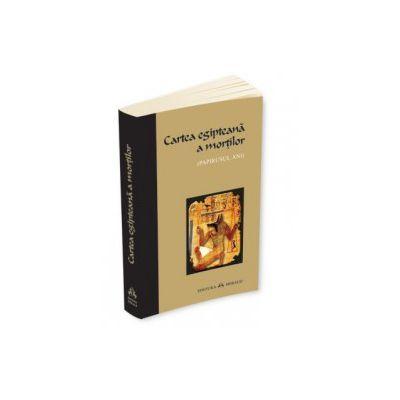 Cartea egipteana a mortilor - Papirusul Ani