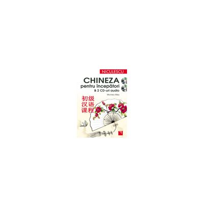 Chineza pentru incepatori - 2 CD-uri audio