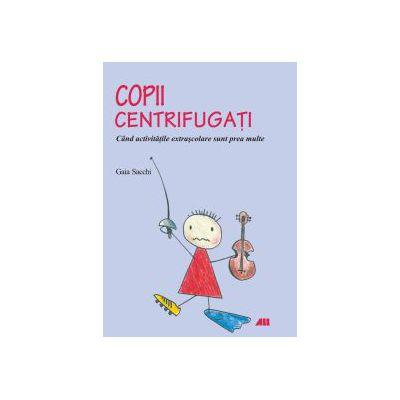 Copii centrifugati - Cand activitatile extrascolare sunt prea multe