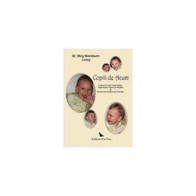 Copiii de acum - Copii de Cristal, Copii Indigo, Copii Stelari, Ingeri pe pamant si fenomenul Copiilor de Tranzitie