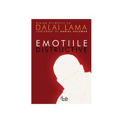 Emoţiile distructive - Cum le putem depăşi ? Dialog ştiinţific cu Dalai Lama - Ediţia a II-a