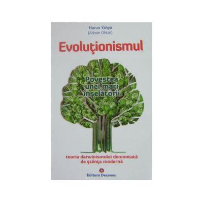 Evolutionismul - Povestea unei mari inselatorii