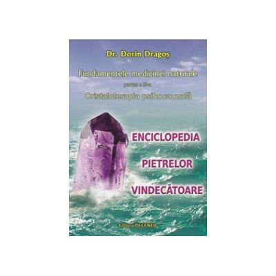 Fundamentele medicinei naturale - Partea a 3-a - Cristaloterapia psihocauzala - Enciclopedia pietrelor vindecatoare