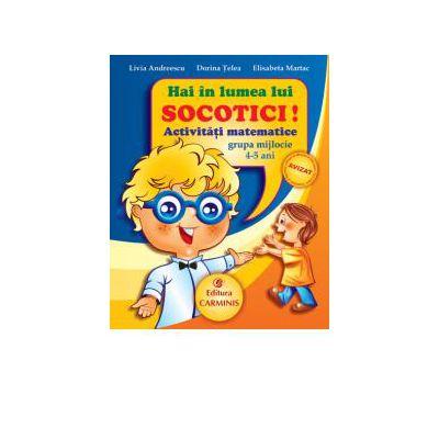 Hai in lumea lui Socotici! Activitati matematice - Grupa mijlocie. 4-5 ani