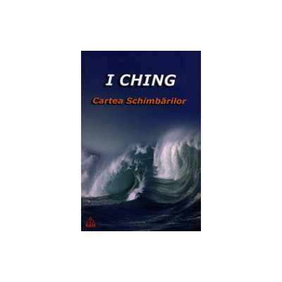 I Ching - Cartea Schimbarilor