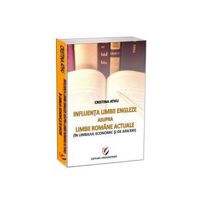 Influenţa limbii engleze asupra limbii române actuale...(in limbajul economic şi de afaceri)