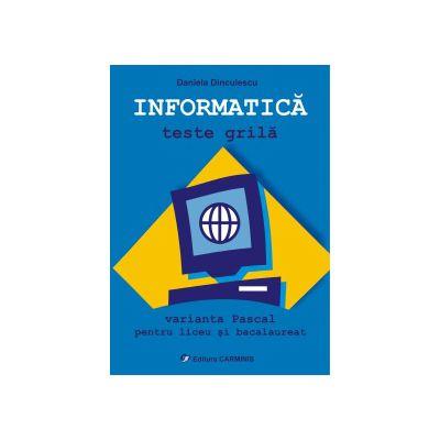 Informatica - Teste grila - Varianta Pascal pentru liceu si bacalaureat