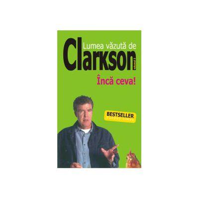 Lumea vazuta de Clarkson - Inca ceva...