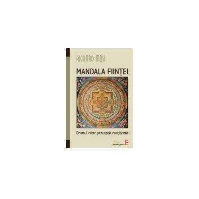 Mandala fiintei - Drumul catre perceptia constienta