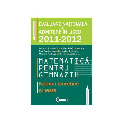 Evaluare nationala si admitere in liceu 2011-2012 - Matematica - notiuni teoretice si teste