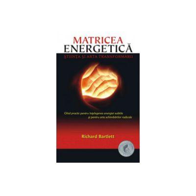 Matricea Energetica - Stiinta si arta transformarii