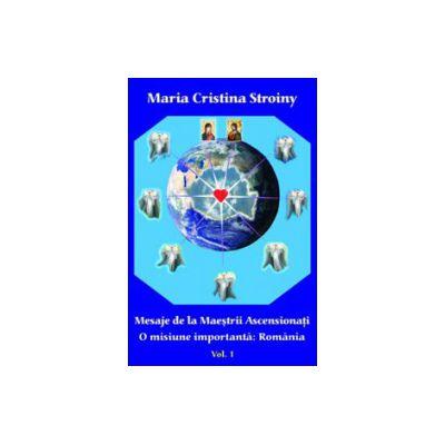 Mesaje de la Maestrii Ascensionati. Vol. 1 ....O misiune importanta - Romania