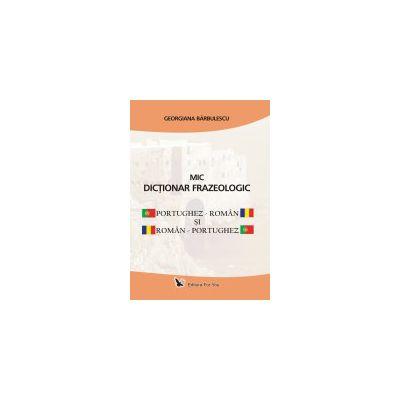Mic dicţionar frazeologic portughez - român şi român - portughez