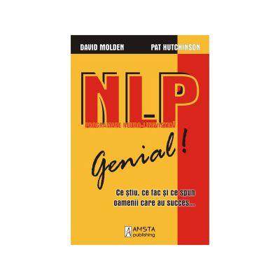 NLP - Genial - Ce stiu, ce fac si ce spun oamenii care au succes...