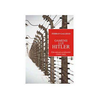 Oamenii lui Hitler - Elita national - socialismului...(1919 -1945)