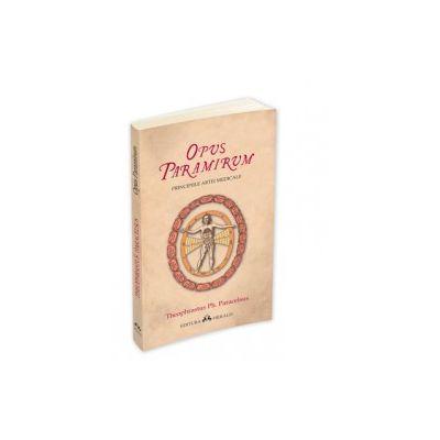 Opus Paramirum - Principiile artei medicale