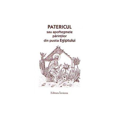 Patericul sau apoftegmele parintilor nostri din pustia Egiptului