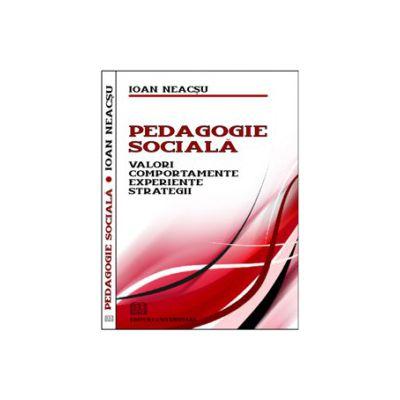 Pedagogie sociala - Valori, Comportamente, Experienţe, Strategii