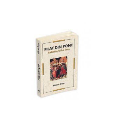 Pilat din Pont - Judecatorul lui Iisus