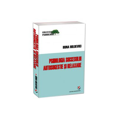 Psihologia Succesului - Autosugestie si Relaxare