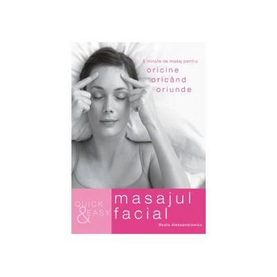 Quick & Easy - Masajul facial