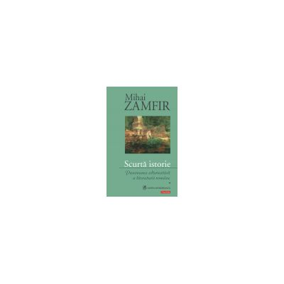Scurta istorie - Panorama alternativa a literaturii romane