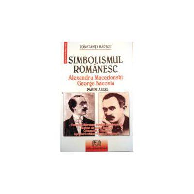 Simbolismul Romanesc - Alexandru Macedonski, George Bacovia